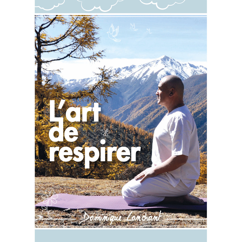 """Livre """"L'art de respirer"""" Dominique Lonchant pour une bonne pratique du Pranayama Yoga"""