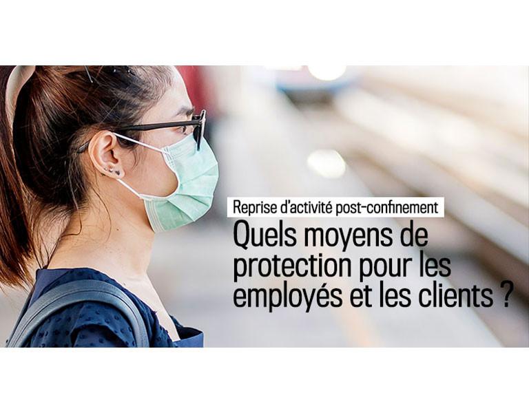 Reprise d'activités post-confinement : Quels matériels et équipements de protection pour vos employés et vos clients ?
